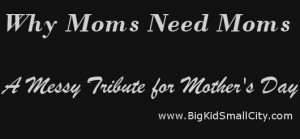 WhyMomsNeedMoms