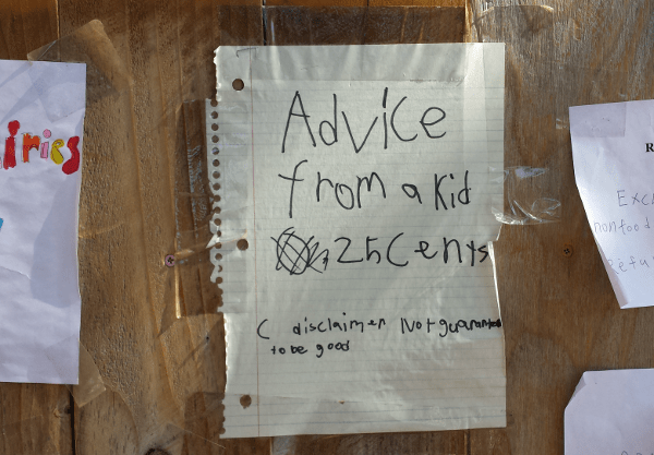 Advice from a Kid