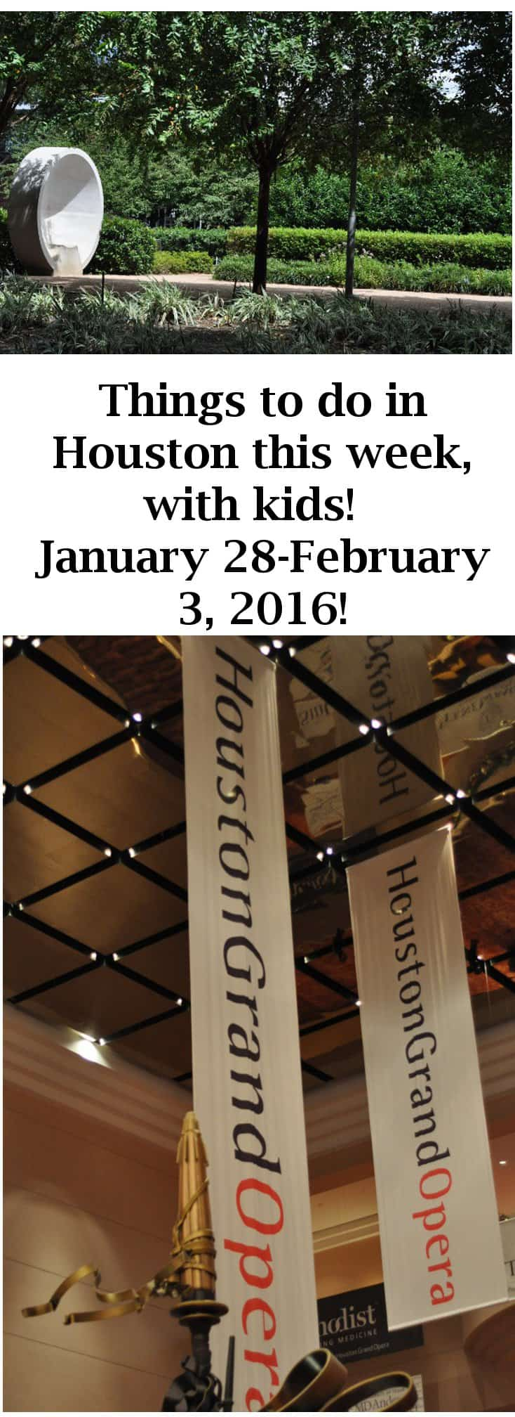 Things to do in Houston today, and this weekend, with kids! January 28, 29, 30, 31, February 1, 2, 3, 2016