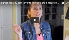 Video: Favorite Things to Do in Houston, with Kids, January 18-24, 2018!